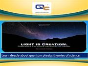 Learn deeply about quantum physics theories of science
