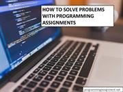 How to Solve Problems with Programming Assignments
