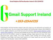 Gmail Technical Support Number Ireland +353-12544725