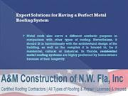 Expert Solutions for Having a Perfect Metal Roofing System