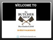 The butcher shop  - restaurants in west palm beach
