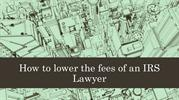 How to lower the fees of an IRS