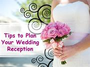 Tips to Plan Your Wedding Reception