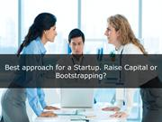 Best approach for a Startup. Raise Capital or Bootstrapping