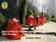 How to Plan for Peru and Find the Correct Tour Package