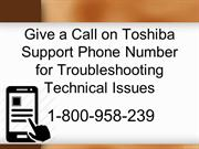 Give a Call on Toshiba Support Phone Number for Troubleshooting Techni