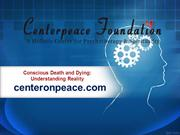 Conscious Death and Dying Understanding Reality