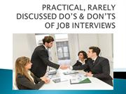 PRACTICAL, RARELY DISCUSSED DO'S & DON'TS OF JOB INTERVIEWS
