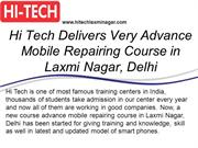 Hi Tech Delivers Very Advance Mobile Repairing Course in Laxmi Nagar,