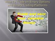 How To Trade on Binary Options and Binary Trading Platforms