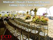 Wholesale Chiavari Chairs and Discount Folding Chairs Larry Hoffman