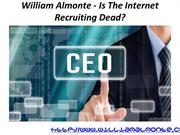 William Almonte - Is The Internet Recruiting Dead