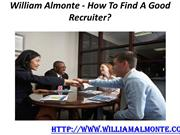 William Almonte - How To Find A Good Recruiter