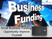 Small Business Funding- Opportunity Improve Yourself