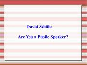 David Schillo- Are You a Public Speaker