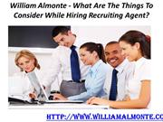 William Almonte - What Are The Things To Consider While Hiring Recruit