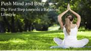 Push Mind and Body – The First Step towards a Balanced Lifestyle