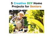 5 Creative DIY (Do it yourself) Home Projects for Seniors