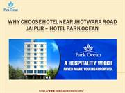 WHY CHOOSE HOTEL NEAR JHOTWARA ROAD JAIPUR – HOTEL PARK OCEAN