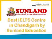 Best IELTS Centre in Chandigarh by SUNLAND EDUCATION