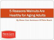 5 Reasons Walnuts Are Healthy for Aging Adults