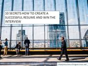 10 Secrets How To Create a Successful Resume and Win the Interview