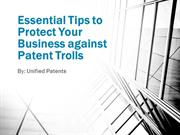 Essential Tips to Protect Your Business against Patent Trolls