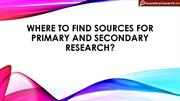 Where to Find Sources for Primary and Secondary Research?