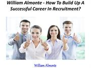 William Almonte - How To Build Up A Successful Career In Recruitment
