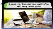 Lower_your_business_taxes_with_a_Tax_Attorney_Los_Angeles