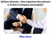 William Almonte - How Important Recruitment Is To Run A Company Succes