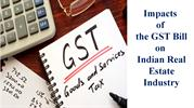 Impacts of the GST Bill on Indian Real Estate Industry