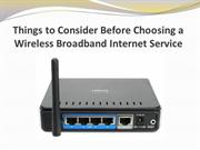 Things to Consider Before Choosing a Wireless Broadband Internet
