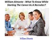 William Almonte - What To Know While Starting The Career As A Recruite