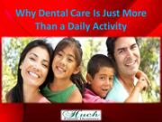 Why Dental Care Is Just More Than a Daily Activity