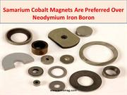 Samarium Cobalt Magnets Are Preferred Over Neodymium Iron Boron