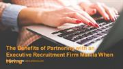 The Benefits of Partnering with an Executive Recruitment Firm Manila W