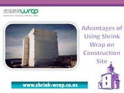 Advantages of Using Shrink Wrap on Construction Site
