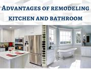 Top 6 Advantages of Bathroom and Kitchen Renovation