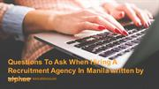 Questions To Ask When Hiring A Recruitment Agency In Manila written by