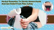Herbal Remedies To Shrink Hemorrhoids And Get Relief From Piles Safely