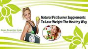 Natural Fat Burner Supplements To Lose Weight The Healthy Way