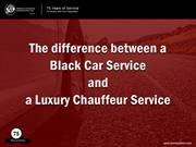 Black Car Service and a Luxury Chauffeur Service