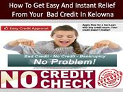 Instant and quick relief from bad credit car loans in Kelowna