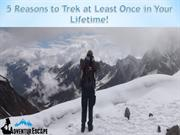 5 Reasons to Trek at Least Once in Your Lifetime!