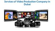 Services of Video Production Company in Dubai