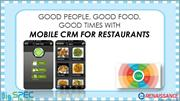 Good People, Good Food, Good Times with Mobile CRM for Restaurants