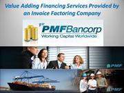 Value Adding Financing Services Provided by an Invoice Factoring Compa
