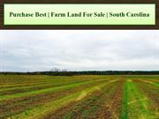 Purchase Best | Farm Land For Sale | South Carolina
