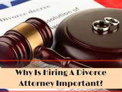 5 Reasons Why You Should Hire a Divorce Attorney - Berllaw.com